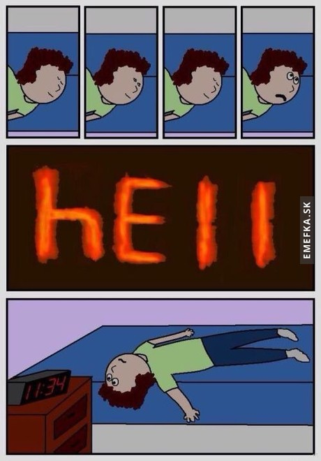 welcome to hell my dear!